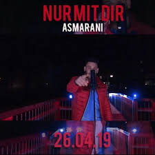 Nur mit Dir Asmarani german rap music for the mainstream rapscene