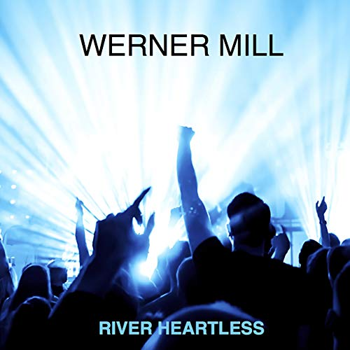 River Heartless-werner Mill-musicpromotion-mcp-poptrack