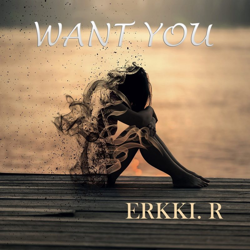 Want You Erkki.R New Release - music promotion on spotify playlists by MCP musicchannelpromotions.com